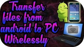 how to transfer files from android to pc wireless