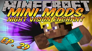 Minecraft Mini Mods Ep 29 - Night Vision Enchantment Mod - Miners Helmet - Infinite Light Source