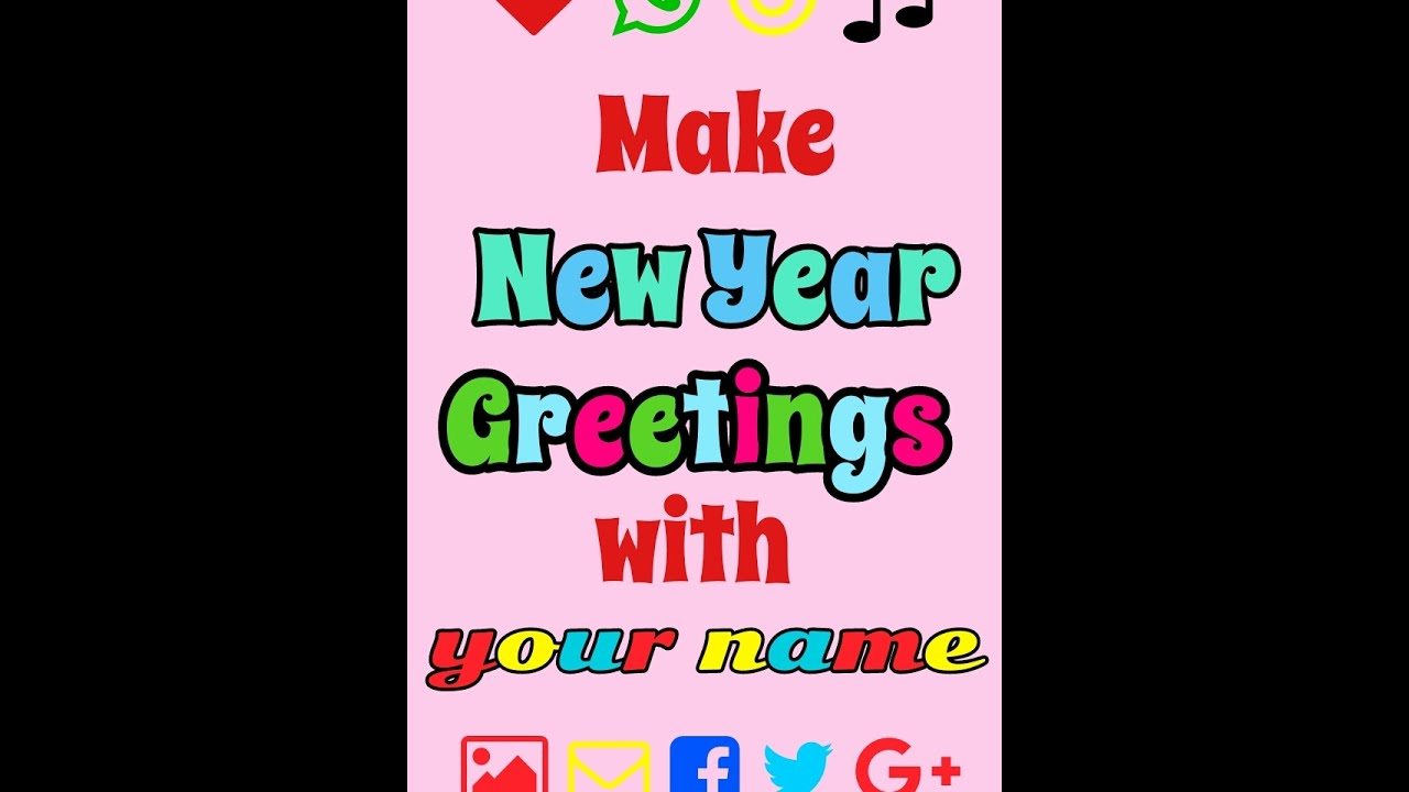 Make New Year Greetings With Your Name Youtube