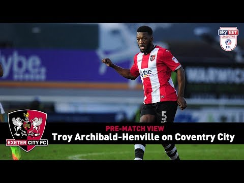 PRE-MATCH VIEW: Troy Archibald-Henville on facing Coventry City | Exeter City Football Club