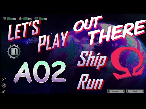 "Let's Play""Out There: Ω Edition"" Ep #A02 SR - New Ship Acquired!"