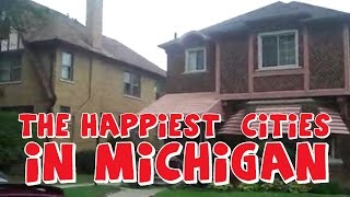 The 10 HAPPIEST CITIES in MICHIGAN