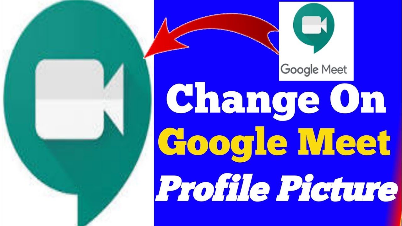 How To Change profile picture on Google Meet!!!Change of ...