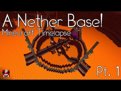 Minecraft Timelapse - NETHER BASE - Pt. 1 of 3 (WORLD DOWNLOAD)