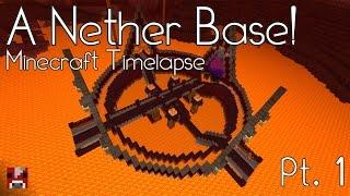 Minecraft Timelapse - NETHER BASE - Pt. 1 of 3 (WORLD DOWNLOAD)