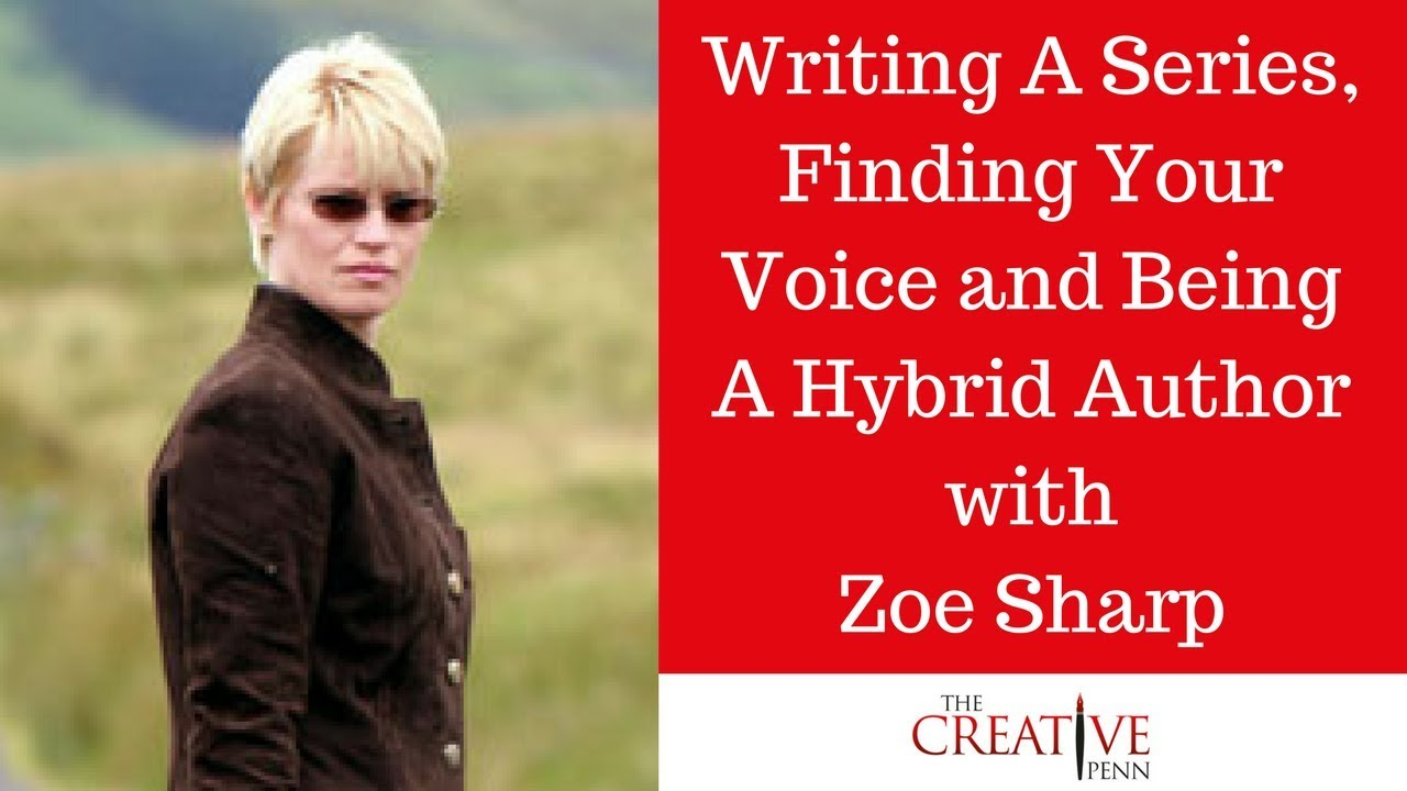 Writing A Series, Finding Your Voice And Being A Hybrid Author With Zoe Sharp