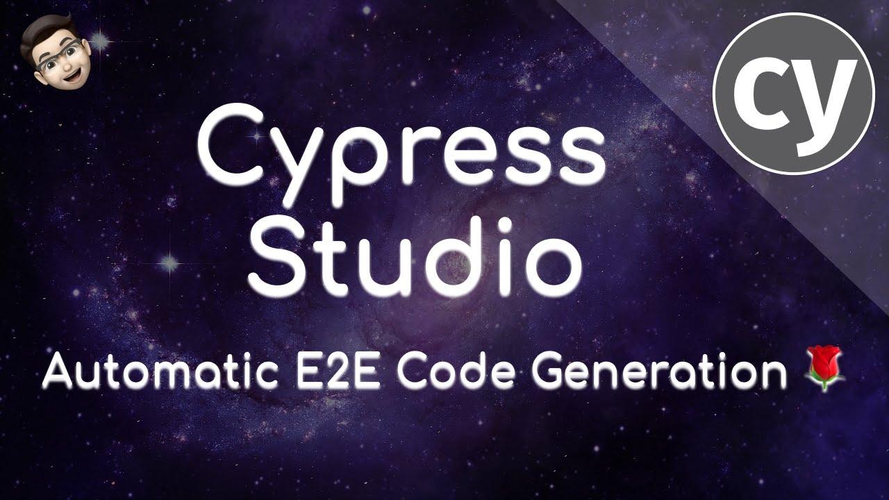 Introducing to Cypress Studio - E2E Web Application Testing