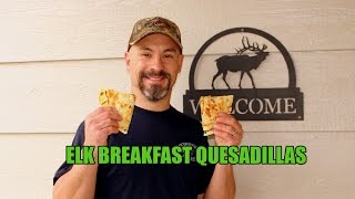 How To Make Elk (venison) Breakfast Quesadillas