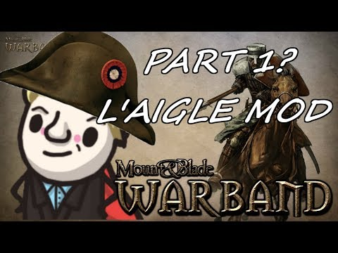 Mount And Blade - L'Aigle Napoleonic Wars - Part 1?