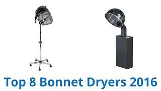 8 Best Bonnet Dryers 2016