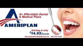 A+ Affordable Dental and Medical Plans-- $14.95 Dental Plans with AmeriPlan®.
