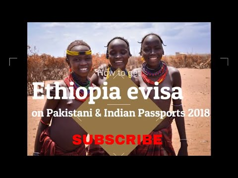How To Get Ethiopian E Visa Online On Pakistani & Indian Passports 2018