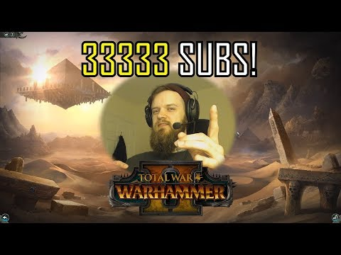 33333 SUBS! - Online Battles Celebration Total War: Warhammer 2