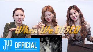 TWICE(트와이스) 박진영 PD님의 'When We Disco' M/V Reaction