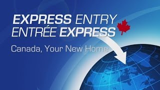 Express Entry: Canada, Your New Home