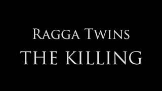 "Ragga Twins - ""The Killing"""
