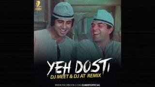 Yeh Dosti Dj Meet & At Remix Sholay 320kbps Friendship Day 2016