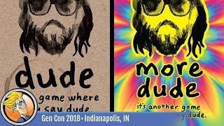 dude and more dude — game overview at Gen Con 2018