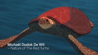 MICHAEL DUDOK DE WIT – Nature of The Red Turtle | TIFF