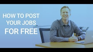 Free Job Posting Sites -  How To Post Your Jobs Online