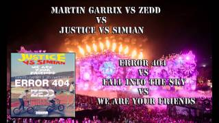 Martin Garrix vs Justice vs Simian - Error 404 vs We Are Your Friends (Martin Garrix MashUp)