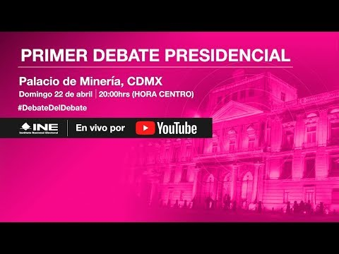 Primer Debate Presidencial #Elecciones2018