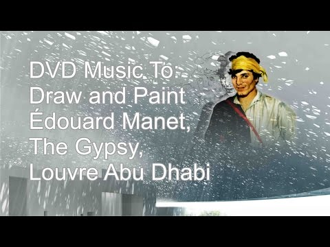 Music For DVD: Draw and Paint Édouard Manet, The Gypsy, Louvre Abu Dhabi