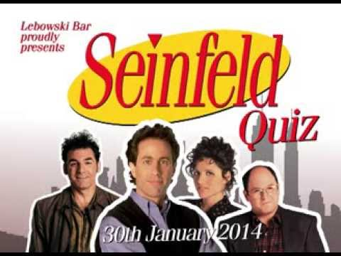 Lebowski bar proudly presents Seinfeld Quiz