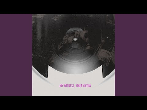 My Witness, Your Victim