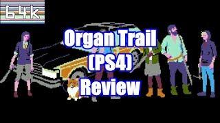 Organ Trail (PS4) Review