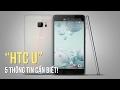 5 điểm nổi bật trên bộ đôi HTC U vừa ra mắt tại Việt Nam