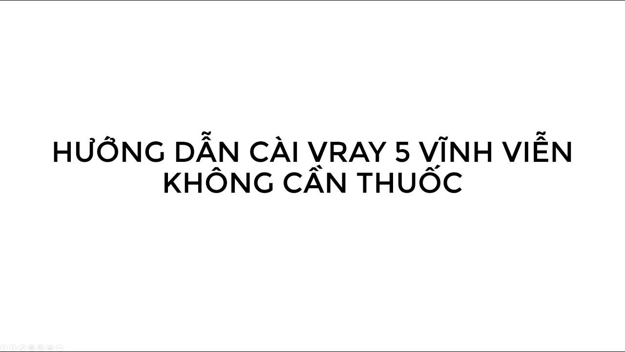 Hướng dẫn dùng Vray 5 vĩnh viễn không cần Crack.