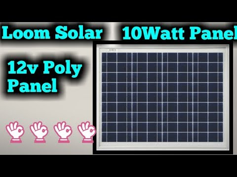Best 10Watt 12v poly Solar Panel Unboxing and review| LoomSoler com