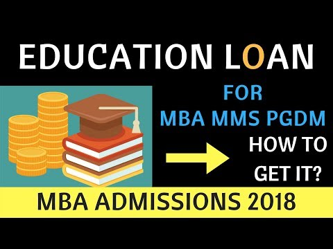 Education Loan for MBA Education. Loan process and Rate of Interest. MBA Admissions 2019