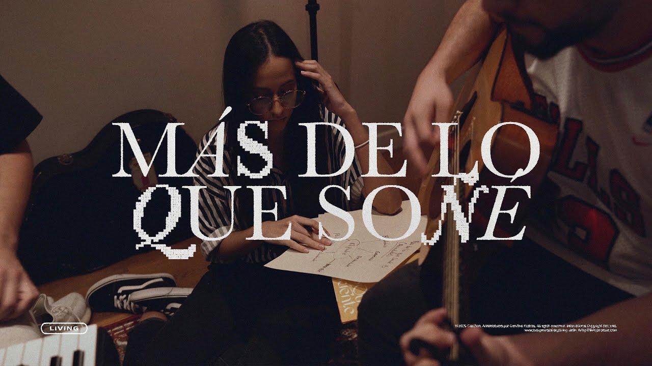 LIVING - Más De Lo Que Soñé (Videoclip Oficial)