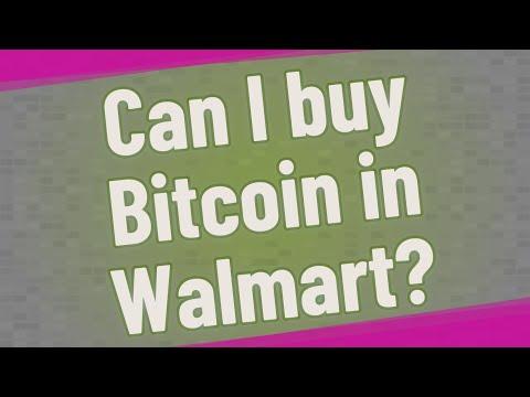 Can I Buy Bitcoin In Walmart?