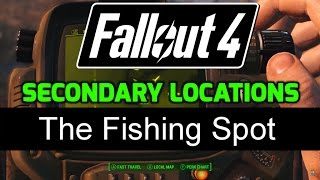fo4 secondary locations 2 15 the fishing spot