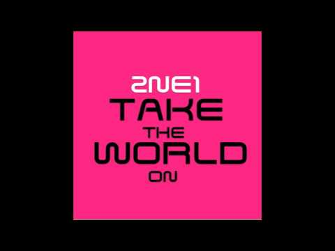 2NE1- Take The World On (NEW SONG 2012)