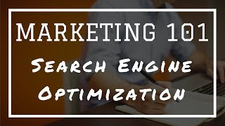 Marketing 101: What Is Search Engine Optimization (SEO)?