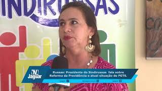 Russas: Presidente do Sindirussas fala sobre Reforma da Previdência e atual situação do FGTS.