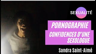 Pornographie, les confidences d'une Sexologue