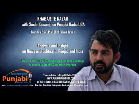 11 October  Evening Sushil Dosanjh Khabar Te Nazar  News Show Punjabi Radio USA