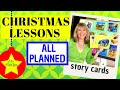 CHRISTMAS LESSONS - all planned and ready (STORY CARDS)