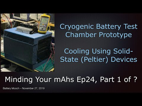 Minding Your MAhs Ep024 – Cryogenic Battery Test Prototype Using Peltier Devices (TEC) – Part 1 Of ?