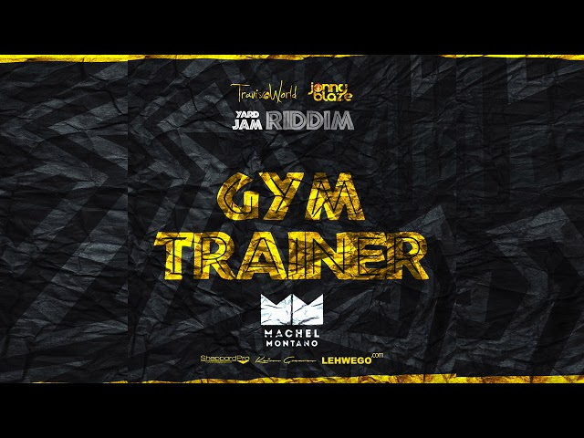 Gym Trainer (Official Audio) | Machel Montano | Produced by Travis World & Jonny Blaze