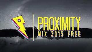 Proximity Mix 2015   Best of Proximity Music