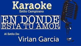 En Donde Esta Tu Amor - Karaoke - Virlan Garcia