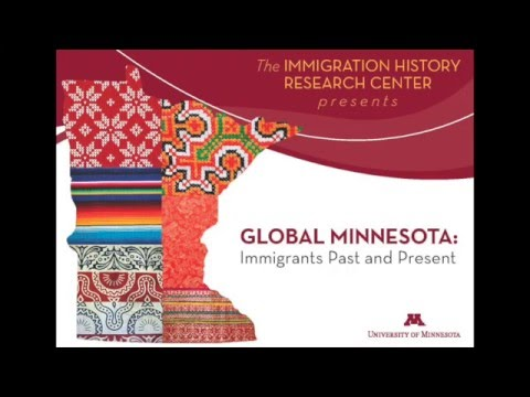 Minnesota's Immigrant Roots: Connecting Immigrant Histories to Contemporary Communitites