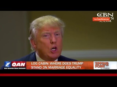 Log Cabin Republicans / One America News Network: Tipping Point / Trump & Marriage Equality