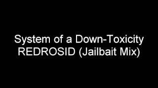 System of a Down-Toxicity (REDROSID Jailbait Mix)